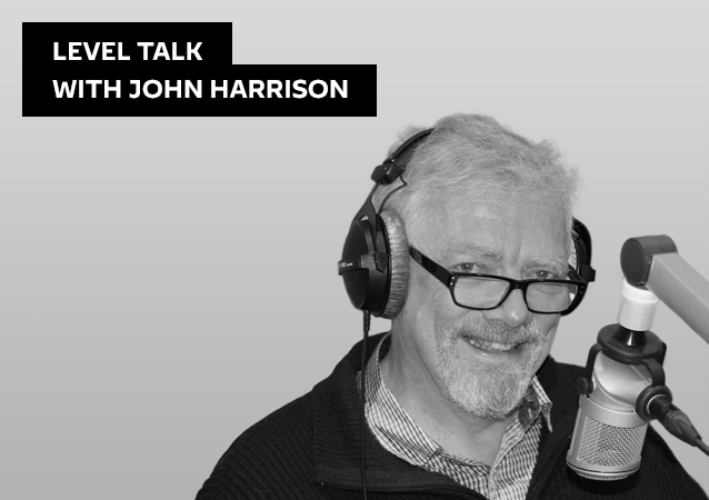 Level Talk with John Harrison