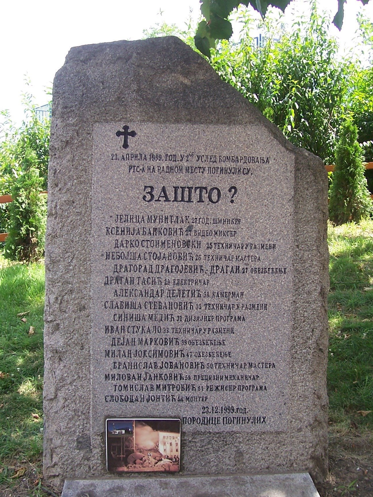 Memorial to the victims of the bombing of the headquarters of Radio Television of Serbia (RTS), where 16 mostly-young people died, asking the simple question: Zashto (Why)?
