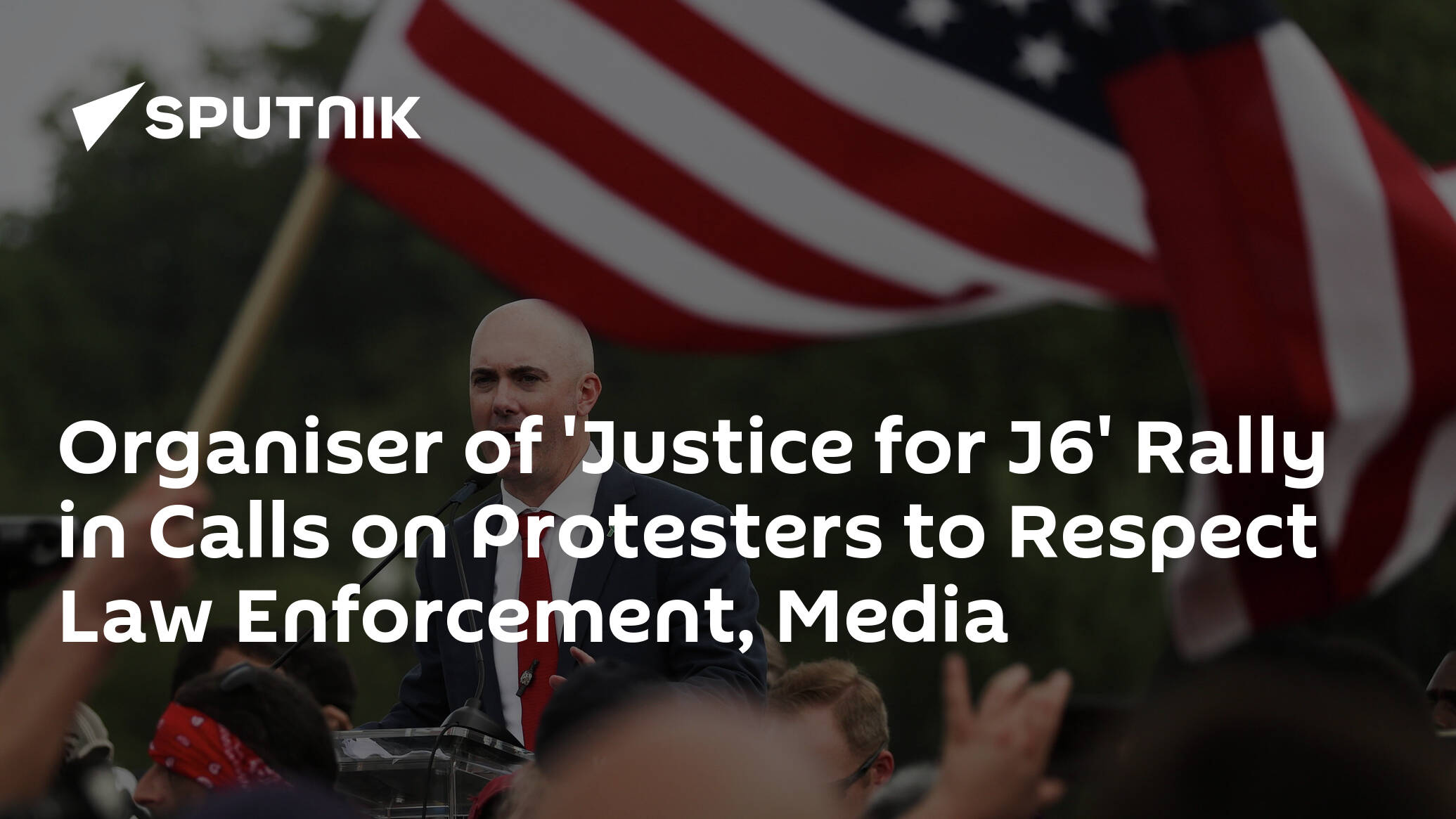 Organiser of 'Justice for J6' Rally in Calls on Protesters to Respect Law Enforcement, Media
