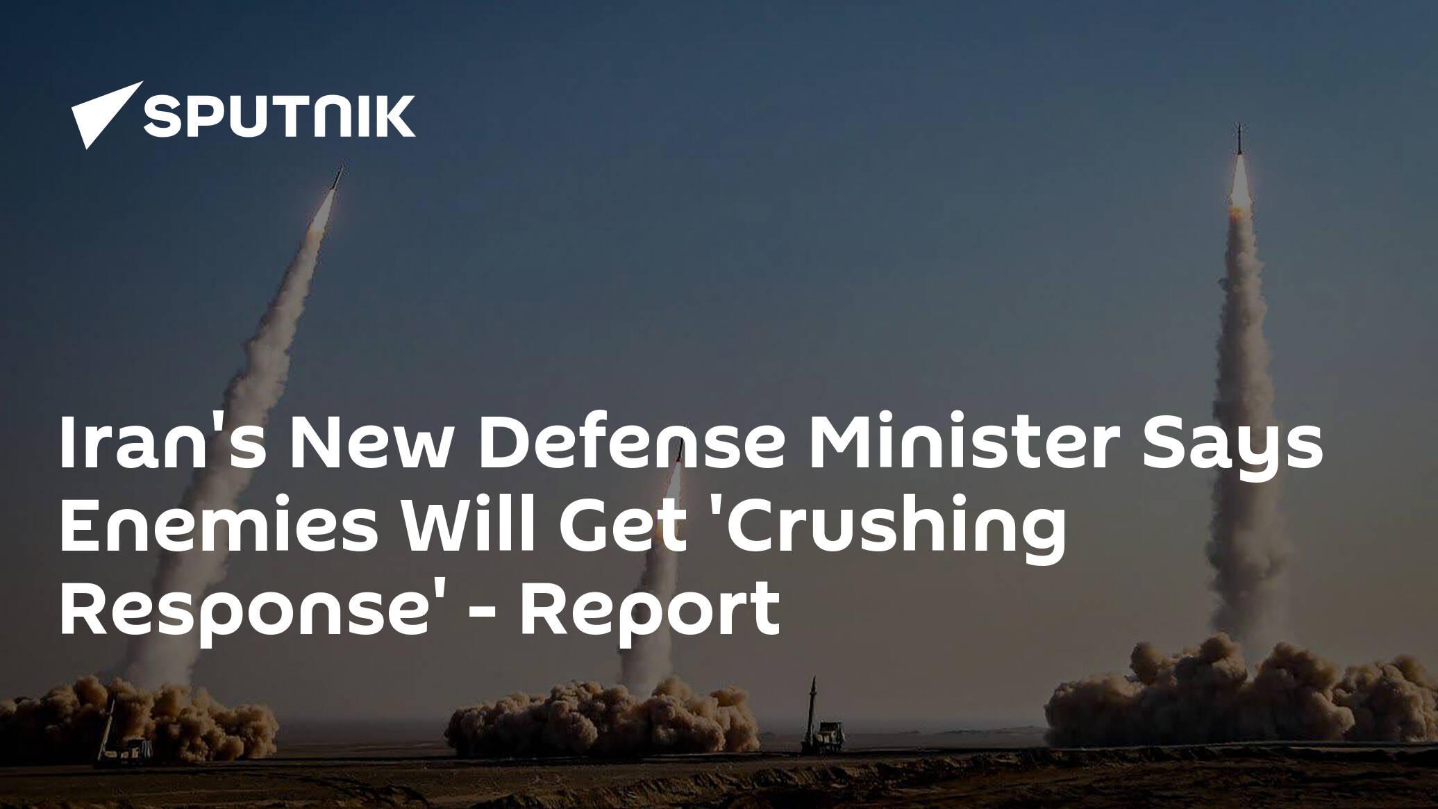 Iran's New Defense Minister Says Enemies Will Get 'Crushing Response'